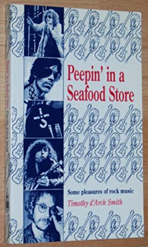 Peepin' in a Seafood Store : Some Pleasures of Rock Music