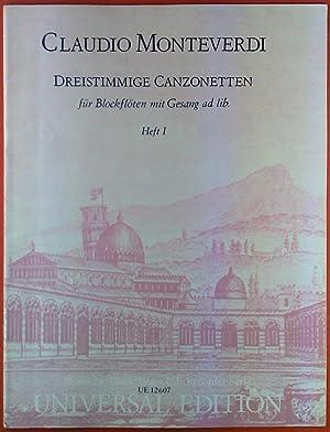 Claudio Monteverdi. Dreistimmige Canzonetten für Blockflöten mit Gesang ad lib. HEFT 1: Hans Ulrich...