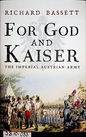 For God and Kaiser. The Imperial Austrian Army from 1619 to 1918.