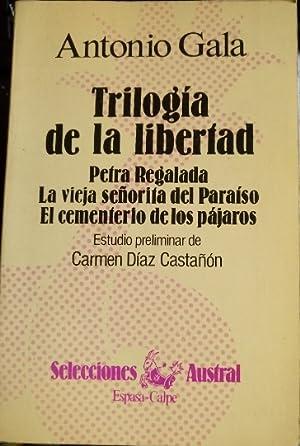 TRILOGIA DE LA LIBERTAD. PETRA REGALADA. LA: GALA, Antonio.