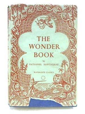 The Wonder Book: Six Stories for Children: N. Hawthorne