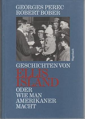 Geschichten von Ellis Island oder Wie man Amerikaner macht: Perec, Georges / Bober, Robert
