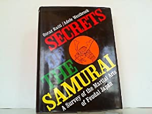 Secrets of the Samurai - The Martial Arts of Feudal Japan.: Ratti, Oscar and Adele Westbrook: