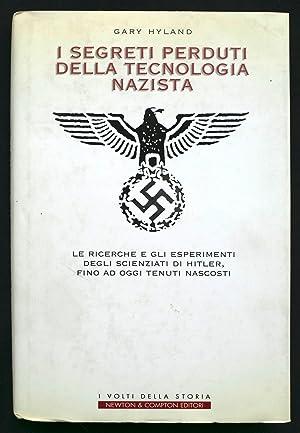I segreti perduti della tecnologia nazista. Le: Hyland Gary