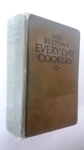 Mrs. Beeton's Every-day Cookery with about 2500: Mrs Beeton