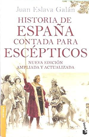 Historia de España contada para Escepticos: Eslava Galan, Juan