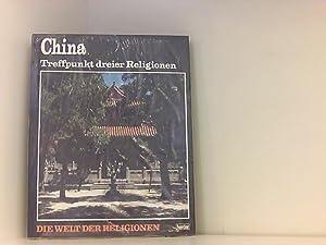 China. Treffpunkt dreier Religionen. (Bd. 17): Chia-Fu, Shih, Renata