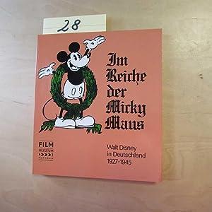 Im Reiche der Micky Maus - Walt Disney in Deutschland, 1927-1945: Storm, J. P. und M. Dreßler: