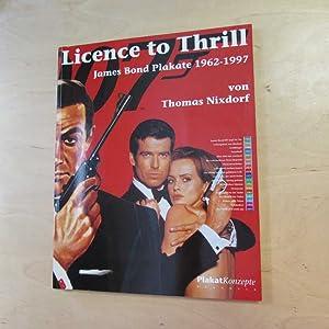 Licence to Thrill - James Bond Plakate, 1962-1997: Nixdorf, Thomas: