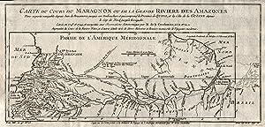 "Kupferstich- Karte, n. La Condamin v. Bellin, ""Carte du Cours du Maragon ou de la Grande ..."
