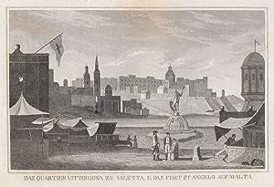 """TA., Fort St. Angelo, """"Das Quartier Vittoriosa zu Valetta, u. das Fort St. Angelo auf Malta&#34..."""