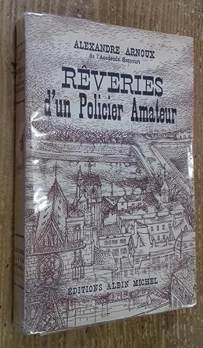 Rêveries d'un policier amateur: Arnoux Alexandre