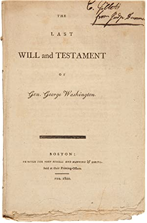 THE LAST WILL AND TESTAMENT OF GEN. GEORGE WASHINGTON
