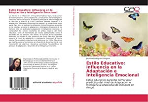 Estilo Educativo: influencia en la Adaptación e Inteligencia Emocional: Josefina Rodríguez Góngora