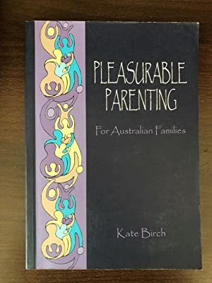 PLEASURABLE PARENTING: KATE BIRCH
