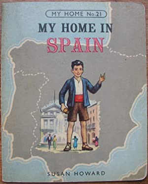 My Home in Spain - Number 21 in the My Home Series - Rare first edition