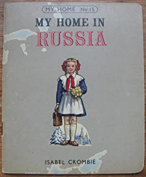 My Home in Russia - Number 15 in the My Home Series - Rare first edition
