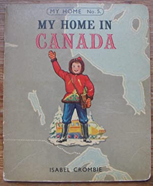 My Home in Canada - Number 5 in the My Home Series