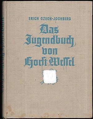 Das Jugendbuch von Horst Wessel.: CZECH-JOCHBERG, Erich: