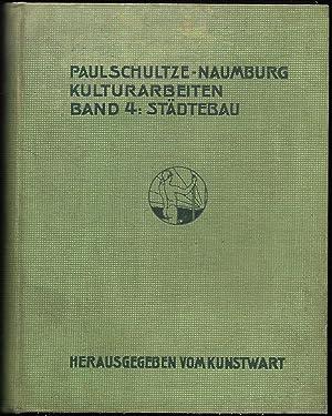 Kulturarbeiten Band IV: Städtebau. Herausgegeben vom Kunstwart.: SCHULTZE-NAUMBURG, Paul: