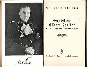 Gauleiter Albert Forster. Der deutsche Angestelltenführer. Mit 36 Bildern, vielen Dokumenten und ...