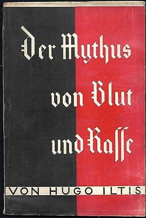 Der Mythus von Blut und Rasse.: ILTIS, Hugo: