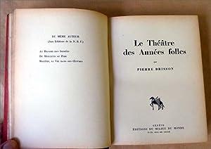 Le Théâtre des Années Folles.: Brisson (Pierre).