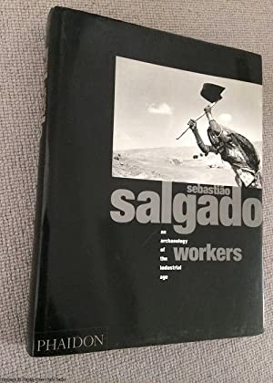 Workers: Archaeology of the Industrial Age: Salgado, Sebastiao