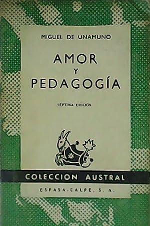 Amor y pedagogía.: UNAMUNO, Miguel de.-