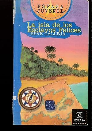 Isla de los esclavos felices (Espasa Juvenil): Seve Calleja