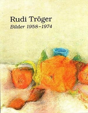 Seller image for Rudi Tröger : Bilder 1958-1974 [anlässlich der Ausstellung der Galerie Lelong Zürich, 5. September bis 30. Oktober 2009] for sale by Licus Media