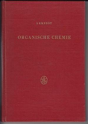 Organische Chemie. Mit 8 Abbildungen im Text, 32 Abbildungen auf Tafeln und 38 Tabellen.: Ernest, ...