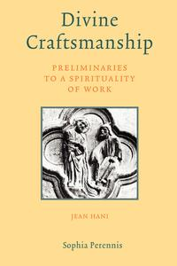 DIVINE CRAFTSMANSHIP.; Preliminaries to a Spirituality of: Hani, Jean