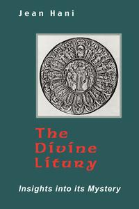 THE DIVINE LITURGY.; Insights into Its Mystery: Hani, Jean