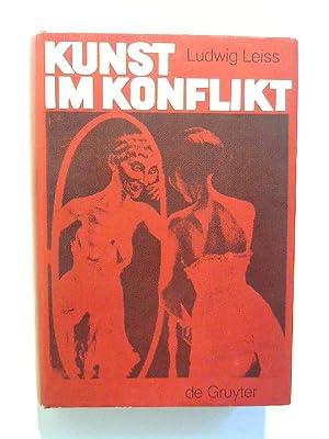 Kunst im Konflikt: Kunst und Künstler im: Leiss, Ludwig: