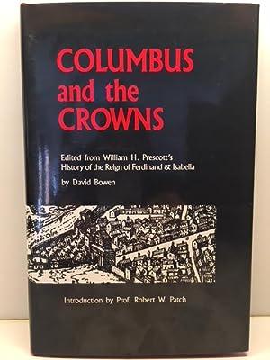 Columbus and the Crowns: Edited from William: Prescott, William H.;