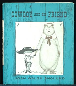 Cowboy And His Friend: Anglund Joan Walsh