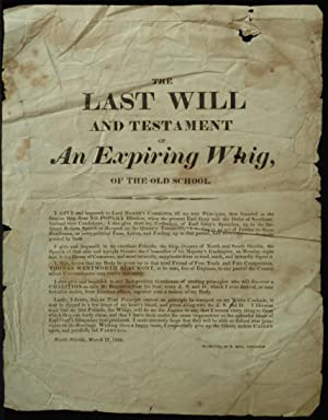 The Last Will And Testament Of An Expiring Whig Of The Old School