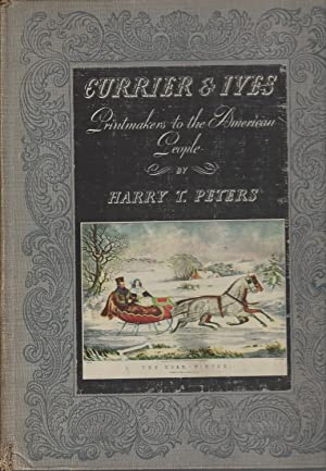 Currier & Ives: Printmaker To The American: Peter Harry T.