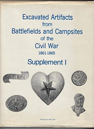Excavated Artifacts from Battlefields and Campsites of: Phillips, Stanley S.