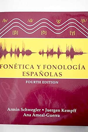 Fonética y fonología españolas: Schwegler, Armin; Kempff,
