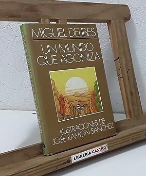Un mundo que agoniza: Miguel Delibes