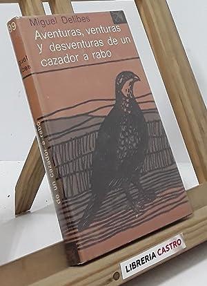 Aventuras, venturas y desventuras de un cazador: Miguel Delibes