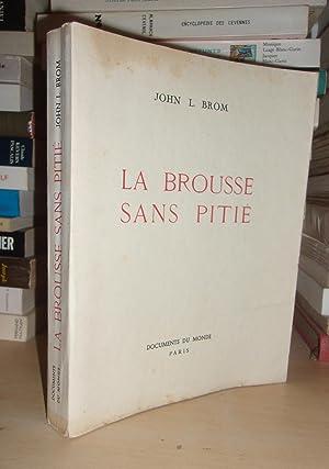 LA BROUSSE SANS PITIE: BROM John L.