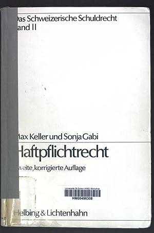 Haftpflichtrecht. Das schweizerische Schuldrecht ; Bd. 2: Keller, Max und