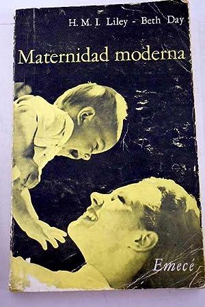 Maternidad moderna: el embarazo, el alumbramiento y: Liley, H. M.
