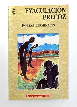 Eyaculación precoz. Poetas terminales.: V.V.A.A.