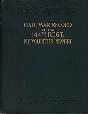 "Back ""In War Times"" History of the 144th Regiment, New York Volunteer Infantry, with, Itinerary, ..."