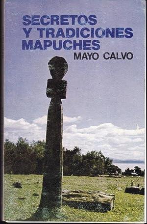 Secretos Y Tradiciones Mapuches: Calvo, Mayo
