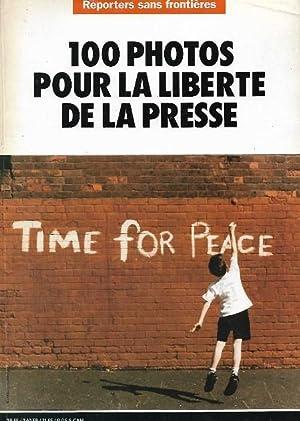 Seller image for 100 Photos Pour La Liberté de La Presse 1995 ( Time for Peace ) for sale by Au vert paradis du livre